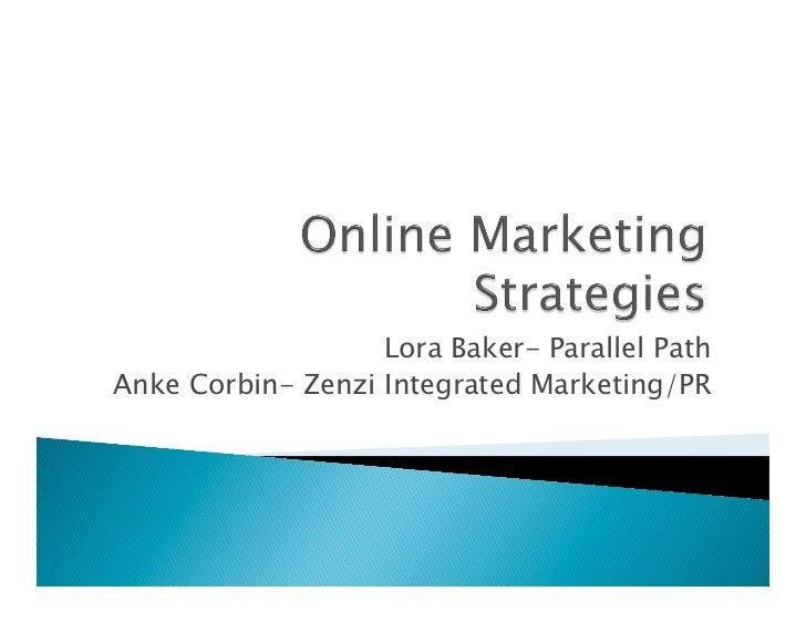 Lora Baker- Parallel PathAnke Corbin- Zenzi Integrated Marketing/PR