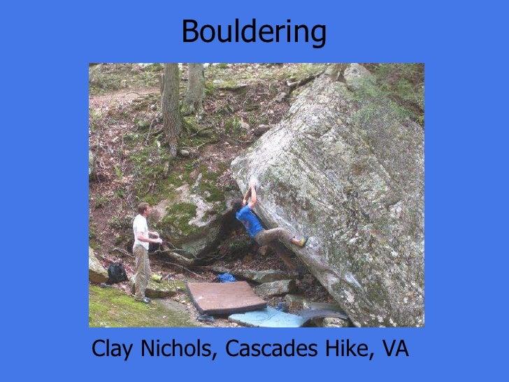 BoulderingClay Nichols, Cascades Hike, VA