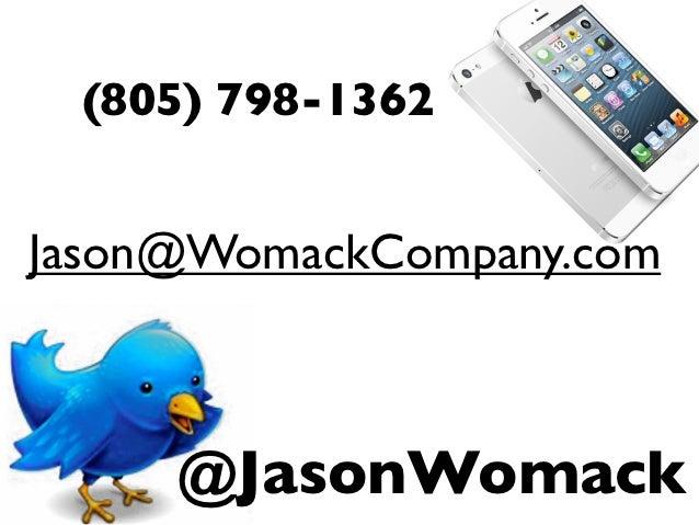 (805) 798-1362Jason@WomackCompany.com     @JasonWomack