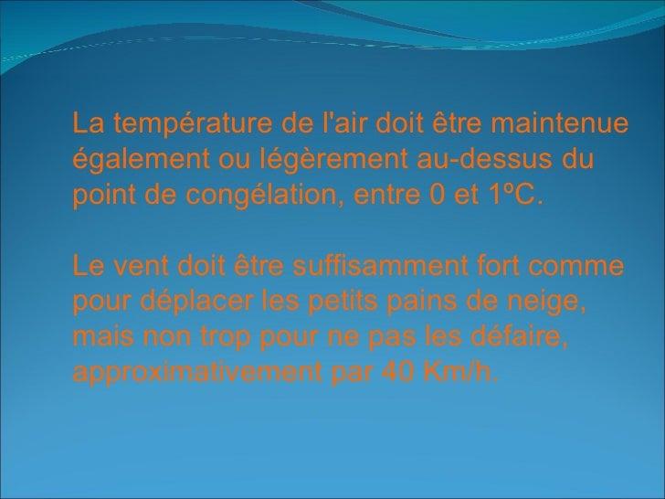 <ul><ul><ul><li>La température de l'air doit être maintenue </li></ul></ul></ul><ul><ul><ul><li>également ou légèrement au...