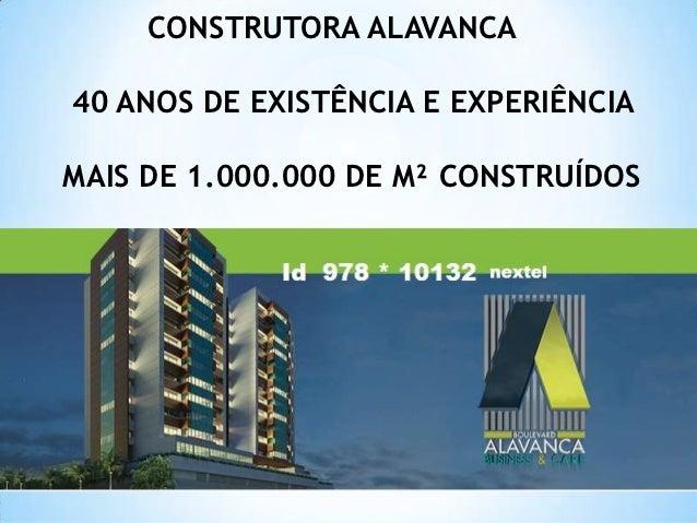 CONSTRUTORA ALAVANCA40 ANOS DE EXISTÊNCIA E EXPERIÊNCIAMAIS DE 1.000.000 DE M² CONSTRUÍDOS