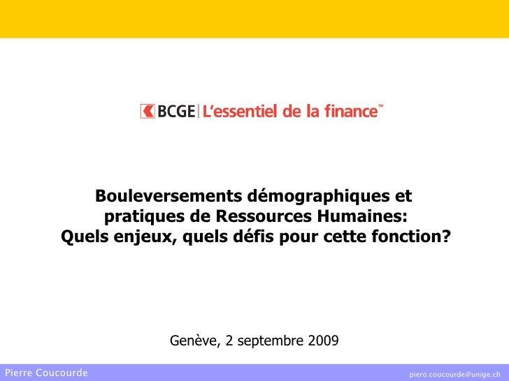 Bouleversements démographiques et  pratiques de Ressources Humaines: Quels enjeux, quels défis pour cette fonction? Genève...
