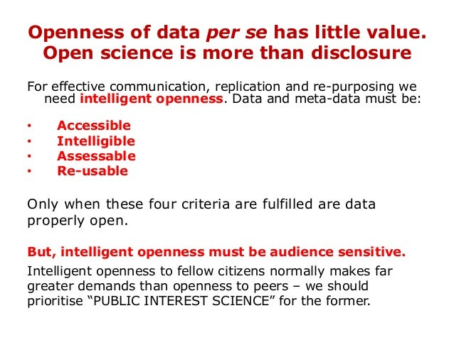 Openness of data per se has little value. Open science is more than disclosure For effective communication, replication an...