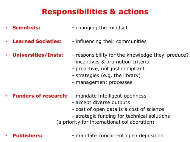 Responsibilities & actions • Scientists: - changing the mindset • Learned Societies: - influencing their communities • Uni...