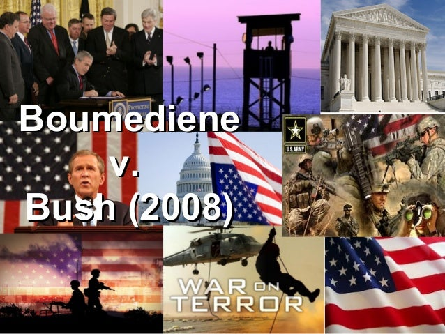 boumediene v bush For hundreds of years, the writ of habeas corpus has allowed detainees to seek a judicial ruling on the lawfulness of their detention the constitution's suspension clause explicitly preserves that right.