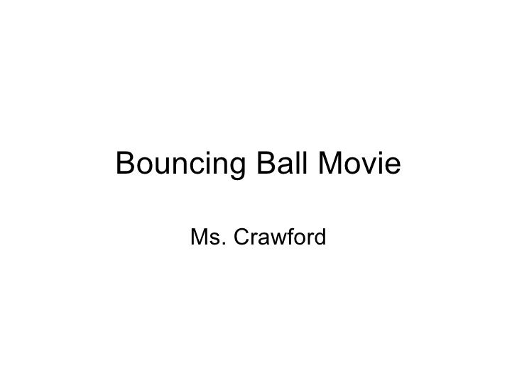 Bouncing Ball Movie Ms. Crawford