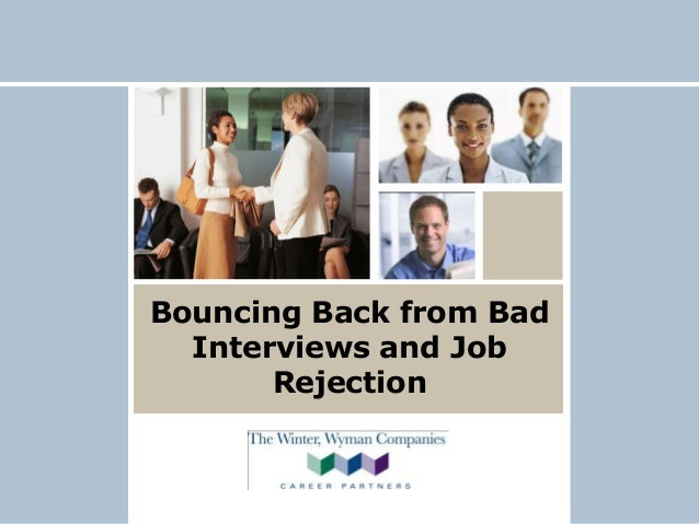 Bouncing Back from Bad Interviews and Job Rejection