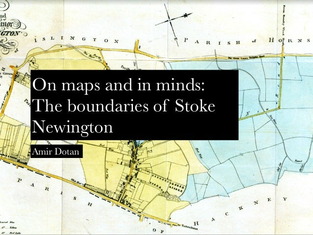 On maps and in minds: The boundaries of Stoke Newington Amir Dotan