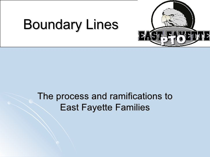 Boundary Lines       The process and ramifications to        East Fayette Families