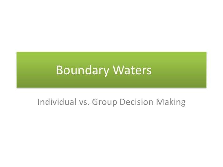 Boundary WatersIndividual vs. Group Decision Making