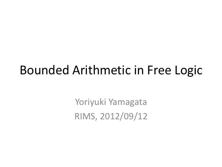 Bounded Arithmetic in Free Logic         Yoriyuki Yamagata         RIMS, 2012/09/12