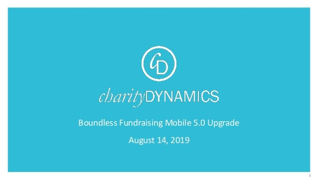 1 Boundless Fundraising Mobile 5.0 Upgrade August 14, 2019
