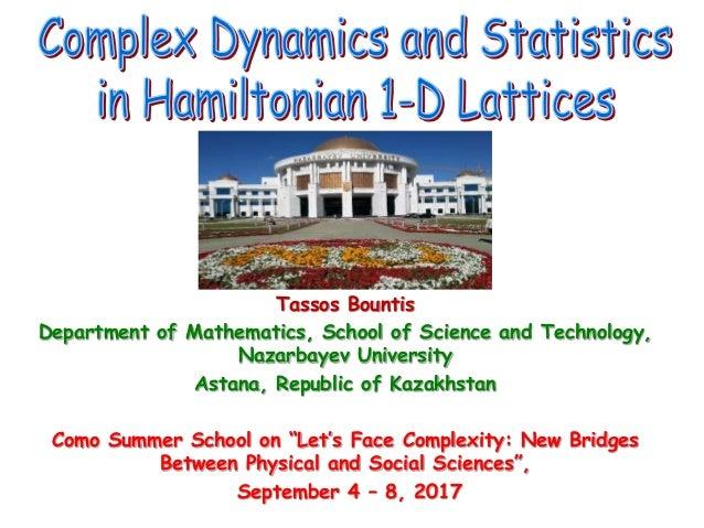 Tassos Bountis Department of Mathematics, School of Science and Technology, Nazarbayev University Astana, Republic of Kaza...