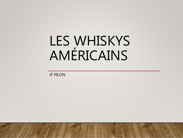 LES WHISKYS AMÉRICAINS JF PILON