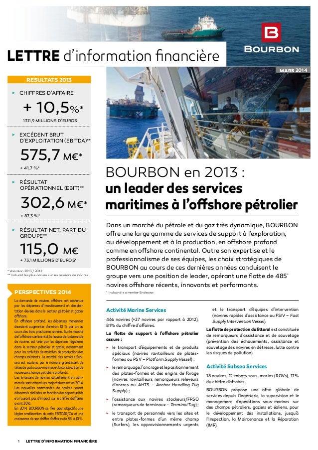 BOURBON en 2013 : un leader des services maritimes à l'offshore pétrolier Dans un marché du pétrole et du gaz très dynamiq...
