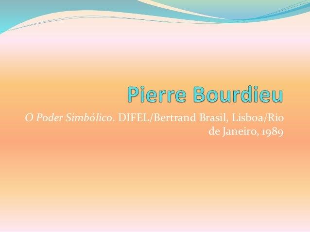 O Poder Simbólico. DIFEL/Bertrand Brasil, Lisboa/Rio de Janeiro, 1989