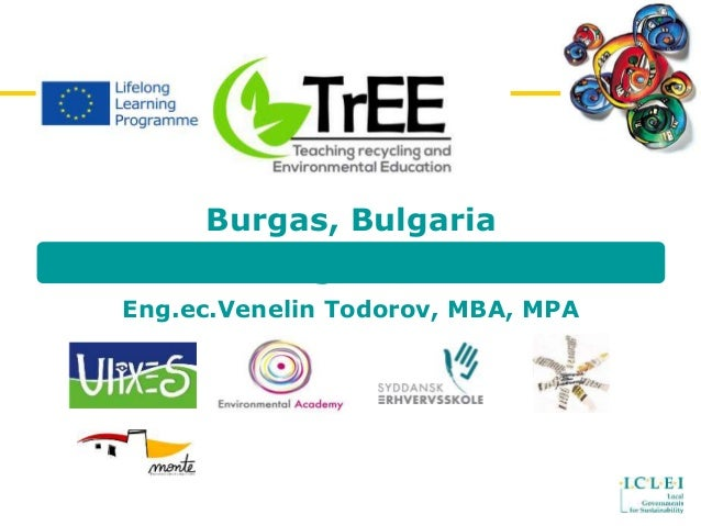 Burgas, Bulgaria Third meeting, 02,04.06.2014 Eng.ec.Venelin Todorov, MBA, MPA