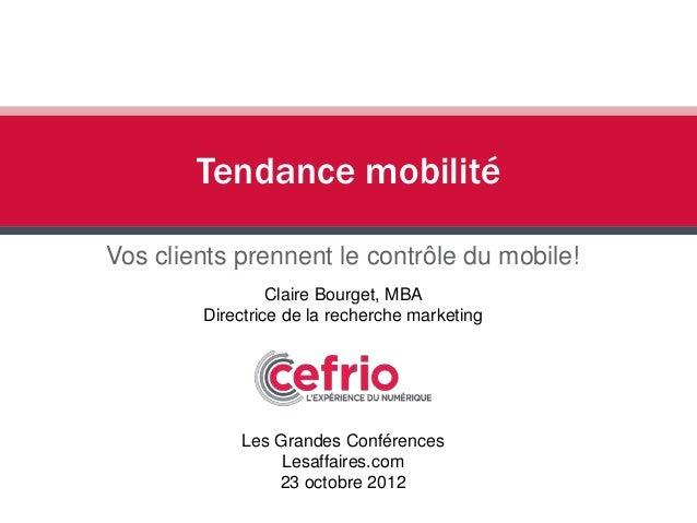 Claire Bourget, MBADirectrice de la recherche marketingLes Grandes ConférencesLesaffaires.com23 octobre 2012Vos clients pr...