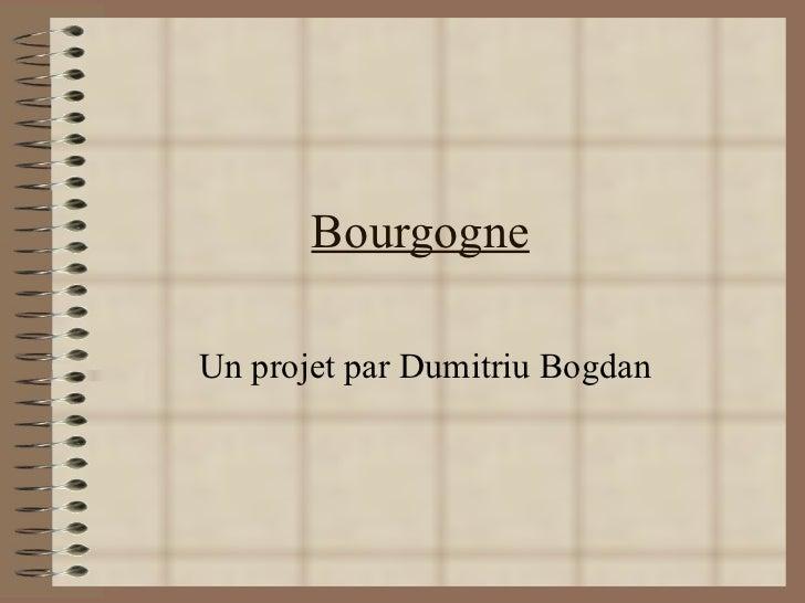 Bourgogne Un projet par Dumitriu Bogdan