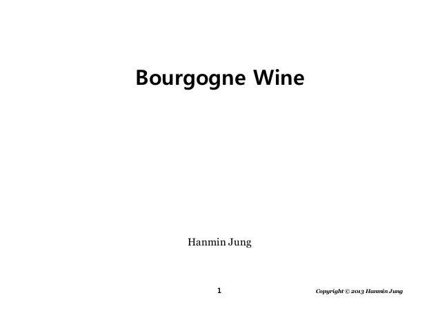 1 Copyright © 2013 Hanmin JungHanmin JungBourgogne Wine
