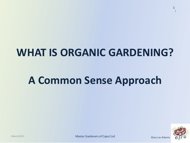 1                                                                        1   WHAT IS ORGANIC GARDENING?             A Comm...