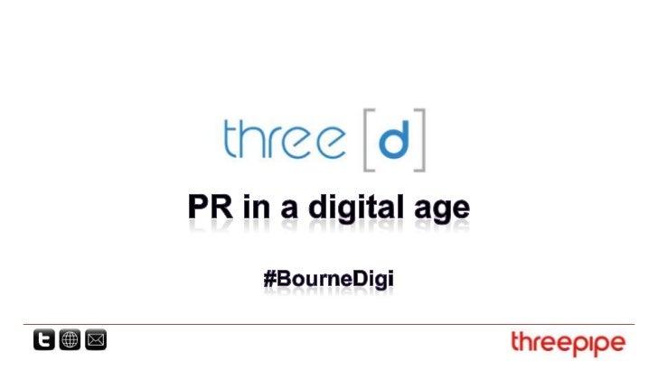 PR in a digital age#BourneDigi<br />