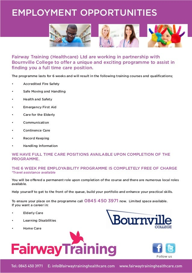 EMPLOYMENT OPPORTUNITIES Fairway Training (Healthcare) Ltd are working in partnership with Bournville College to offer a u...