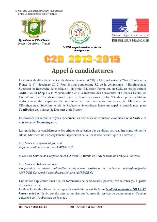 Bourses AMRUGE-CI C2D - Session d'août 2013 Appel à candidatures Le contrat de désendettement et de développement (C2D) a ...