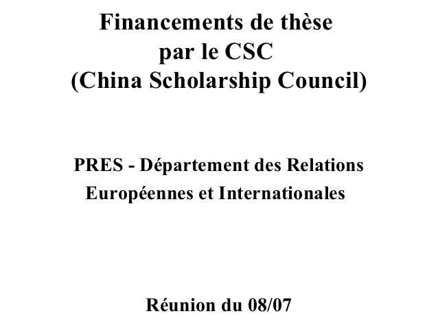 Financements de thèse par le CSC (China Scholarship Council) PRES - Département des Relations Européennes et International...