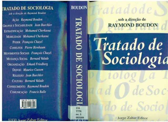 [RATADO DE SOCIOLOGIA                  BOUDON    sob a direção de Raymond Boudon      AÇÃO Raymond Boudon                 ...