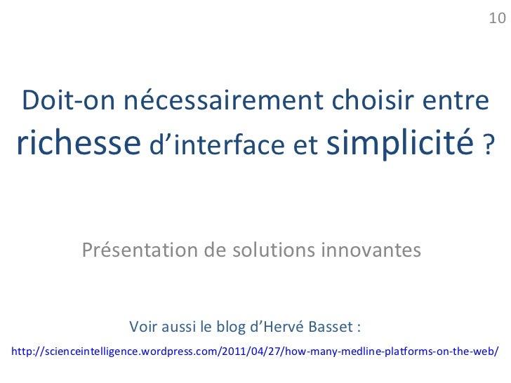 10Doit-on nécessairement choisir entrerichesse d'interface et simplicité ?            Présentation de solutions innovantes...