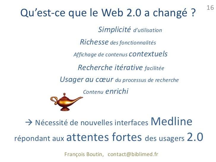 16 Qu'est-ce que le Web 2.0 a changé ?                         Simplicité d'utilisation                  Richesse des fonc...