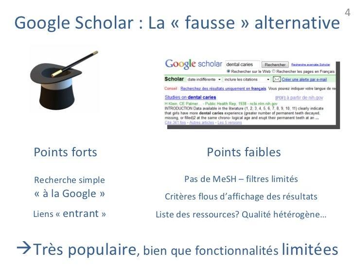 4Google Scholar : La « fausse » alternative  Points forts                    Points faibles  Recherche simple           Pa...