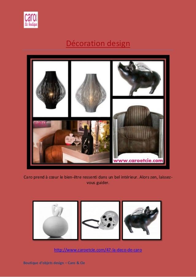 Boutique d'objets design – Caro & Cie Décoration design Caro prend à cœur le bien-être ressenti dans un bel intérieur. Alo...