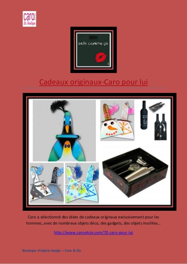 Boutique d'objets design – Caro & Cie Cadeaux originaux-Caro pour lui Caro a sélectionné des idées de cadeaux originaux ex...