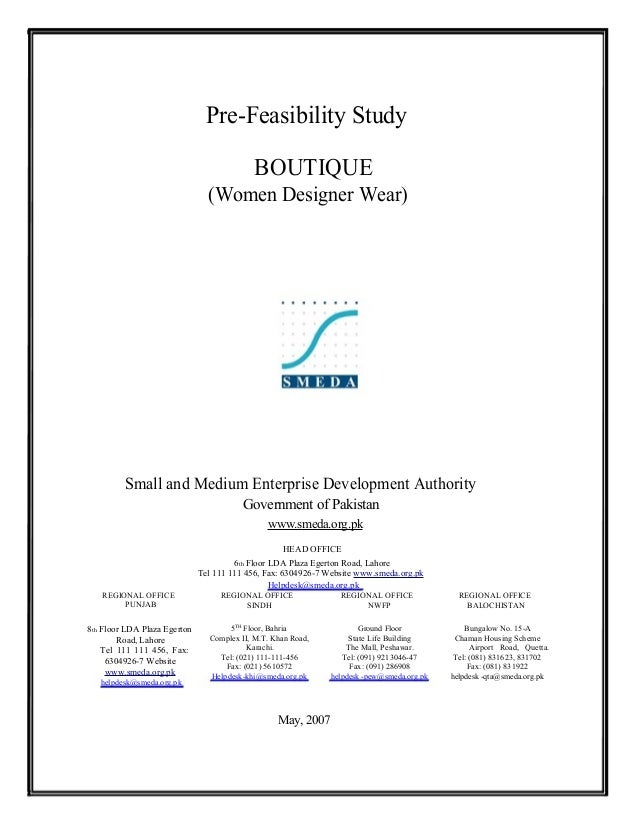 feasibility report of women boutique A feasibility report is a document that assesses potential solutions to the business problem or opportunity, and determines which of these are viable for further analysis the purpose of the.