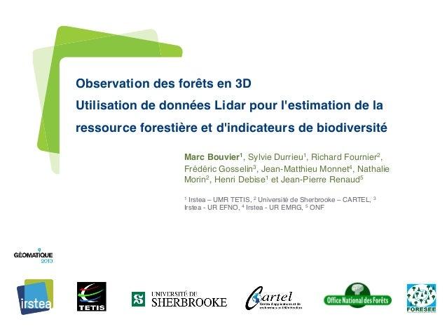 Observation des forêts en 3D Utilisation de données Lidar pour l'estimation de la ressource forestière et d'indicateurs d...
