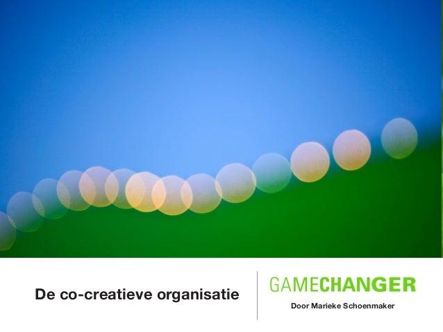 De co-creatieve organisatie Door Marieke Schoenmaker