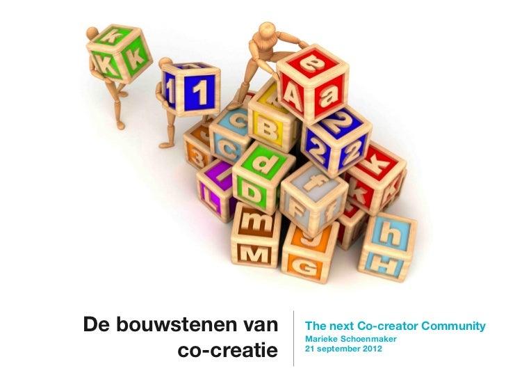 De bouwstenen van    The next Co-creator Community                     Marieke Schoenmaker        co-creatie   21 septembe...