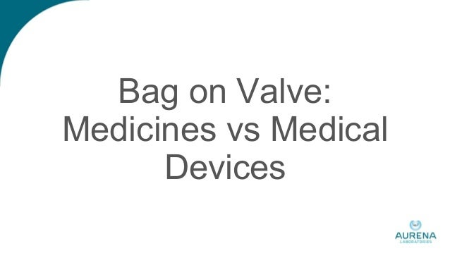 Bag on Valve: Medicines vs Medical Devices