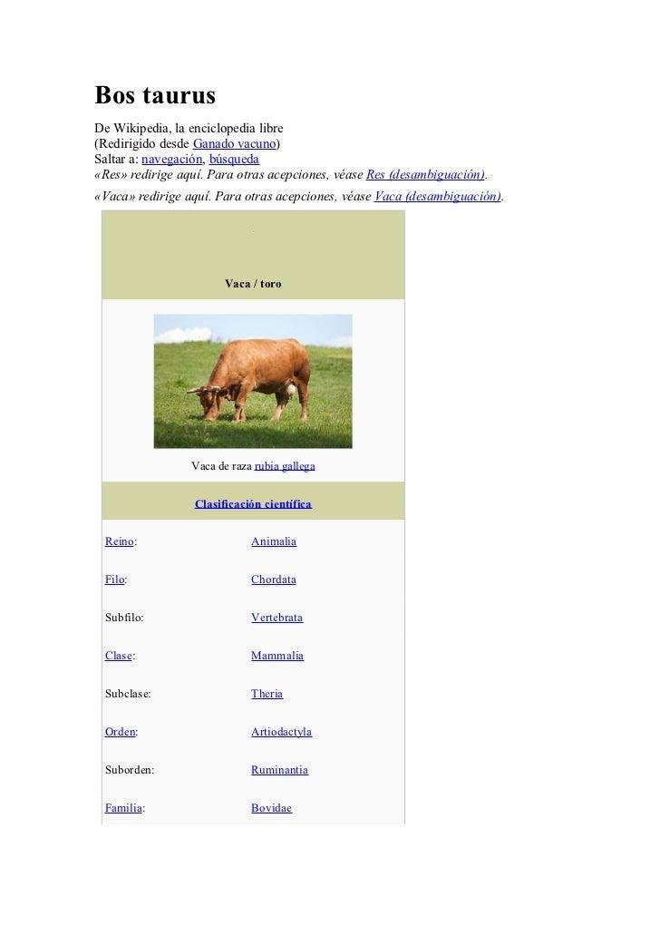 Bos taurusDe Wikipedia, la enciclopedia libre(Redirigido desde Ganado vacuno)Saltar a: navegación, búsqueda«Res» redirige ...