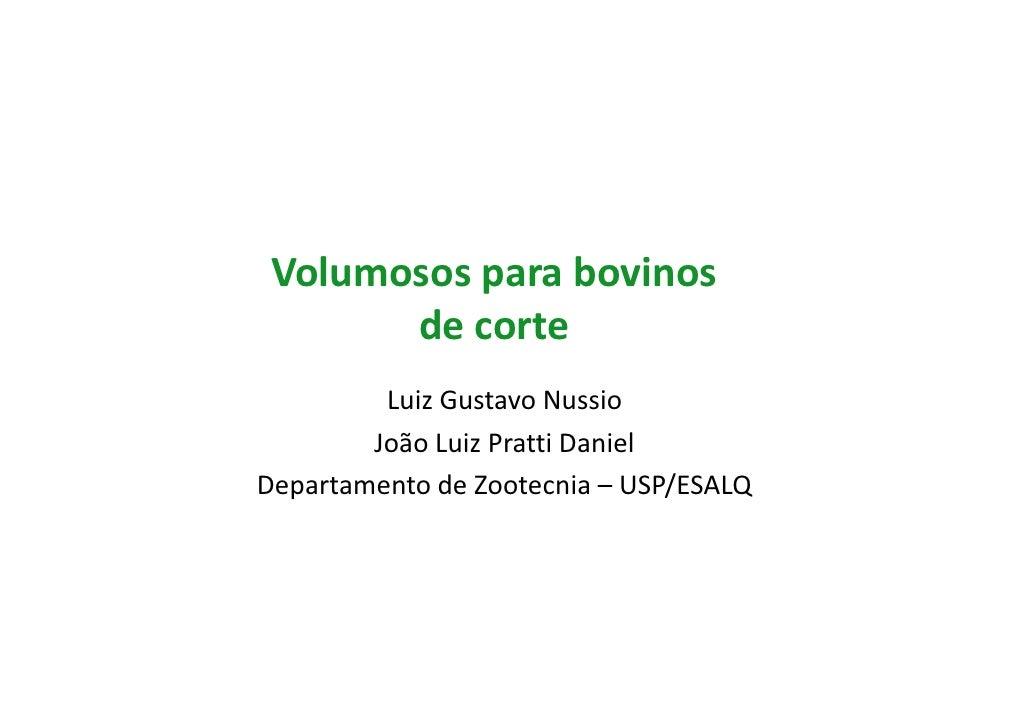 Volumosos para bovinos       de corte         Luiz Gustavo Nussio        João Luiz Pratti DanielDepartamento de Zootecnia ...