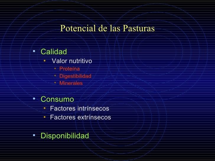 Potencial de las Pasturas <ul><li>Calidad   </li></ul><ul><ul><li>Valor nutritivo   </li></ul></ul><ul><ul><ul><li>Proteín...