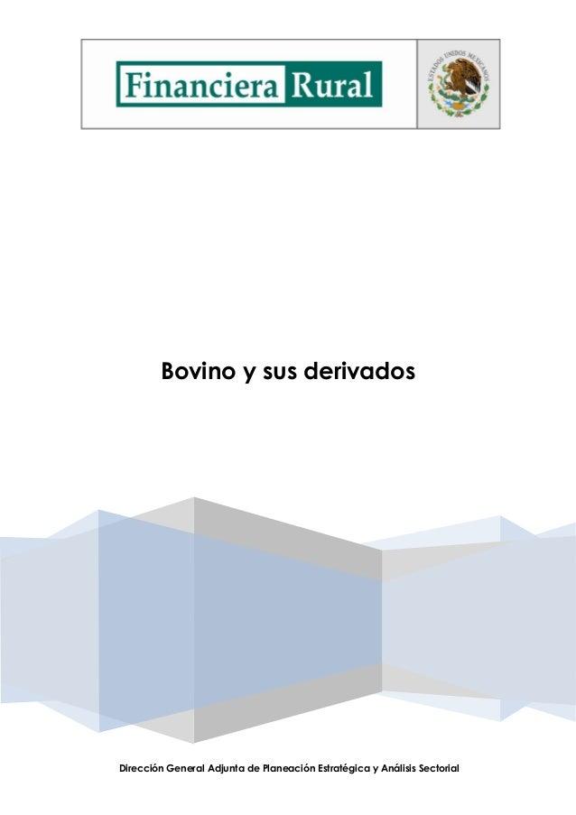 Bovino y sus derivados Dirección General Adjunta de Planeación Estratégica y Análisis Sectorial