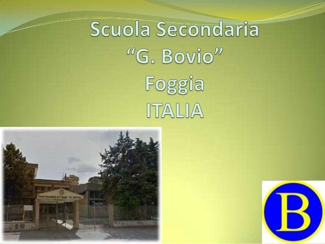 """Le collège """"G. Bovio"""" est situé à Foggia (Pouilles) au centre ville, il se caractérise comme une de meilleures écoles de l..."""