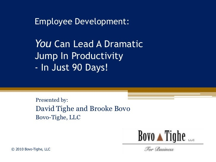 Employee Development:             You Can Lead A Dramatic             Jump In Productivity             - In Just 90 Days! ...
