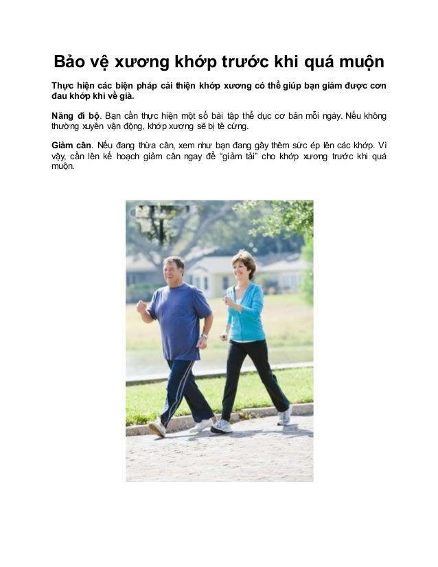 Bảo vệ xương khớp trước khi quá muộn Thực hiện các biện pháp cải thiện khớp xương có thể giúp bạn giảm được cơn đau khớp k...