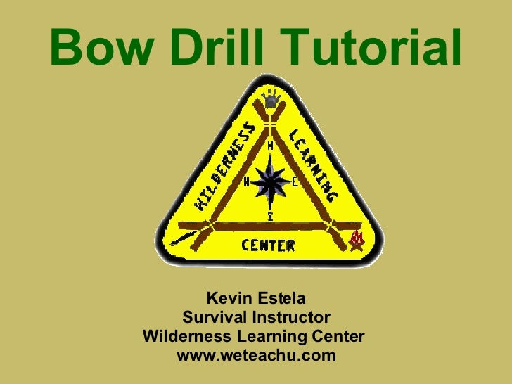 Bow Drill Tutorial Kevin Estela Survival Instructor Wilderness Learning Center  www.weteachu.com