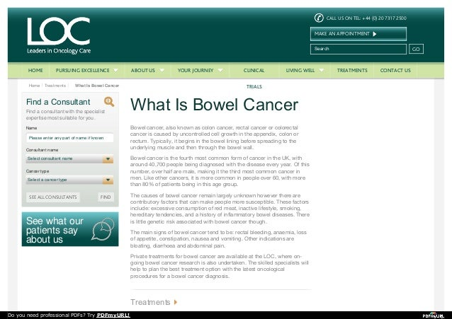 CALL US ON TEL: +44 (0) 20 7317 2500 MAKE AN APPOINTMENT Search GO Main MenuHome Treatments What Is Bowel Cancer See what ...