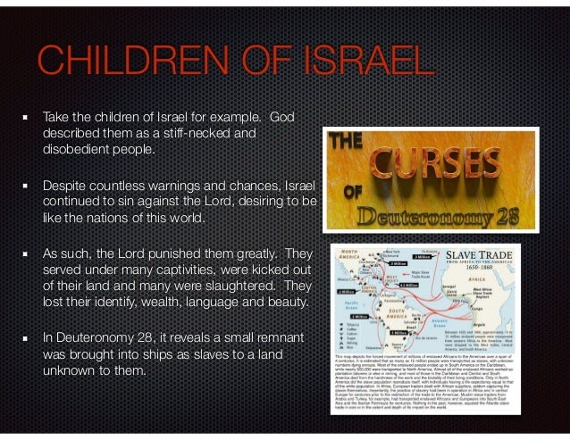 CHILDREN OF ISRAEL Take the children of Israel for example. God described them as a stiff-necked and disobedient people. D...